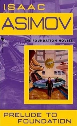 Prelude to Foundation (Foundation 6) by Isaac Asimov
