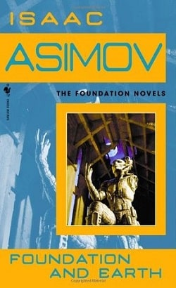 Foundation and Earth (Foundation 5) by Isaac Asimov