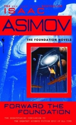 Forward the Foundation (Foundation 7) by Isaac Asimov