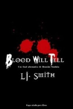 Blood Will Tell (The Vampire Diaries 4.5) by L.J. Smith