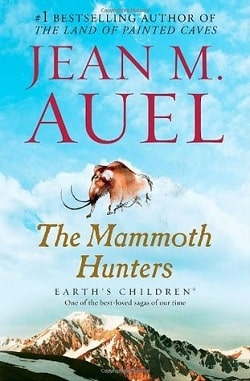 The Mammoth Hunters (Earth's Children 3) by Jean M. Auel