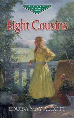 Eight Cousins (Eight Cousins 1) by Louisa May Alcott