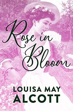 Rose in Bloom (Eight Cousins 2) by Louisa May Alcott