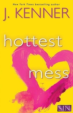 Hottest Mess (SIN 2) by J. Kenner