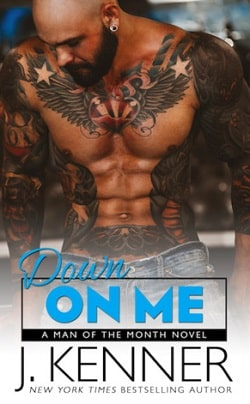 Down on Me (Man of the Month 1) by J. Kenner