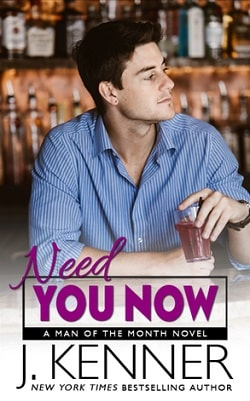 Need You Now (Man of the Month 3) by J. Kenner