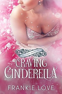 Craving Cinderella: My Curvy Valentine by Frankie Love