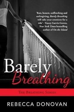 Barely Breathing (Breathing 2) by Rebecca Donovan