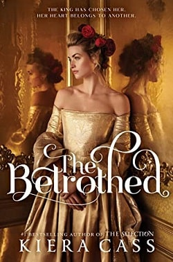 The Betrothed (The Betrothed 1) by Kiera Cass