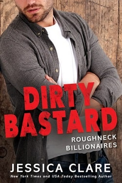 Dirty Bastard (Roughneck Billionaires 3) by Jessica Clare