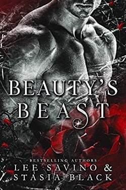 Beauty's Beast (Beauty and the Rose 1) by Lee Savino, Stasia Black