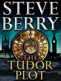 The Tudor Plot (Cotton Malone 7.5) by Steve Berry