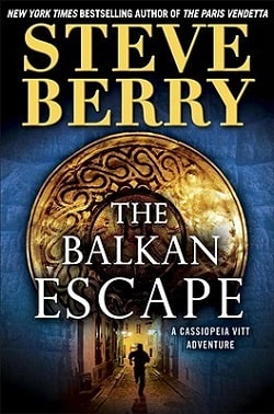 The Balkan Escape (Cassiopeia Vitt 1) by Steve Berry
