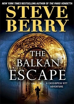 The Balkan Escape (Cotton Malone 5.5) by Steve Berry
