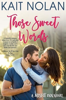Those Sweet Words (Misfit Inn 2) by Kait Nolan