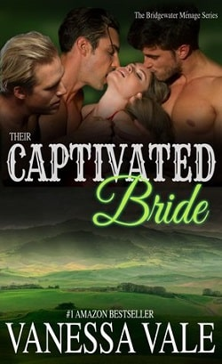 Their Captivated Bride (Bridgewater Ménage 3) by Vanessa Vale