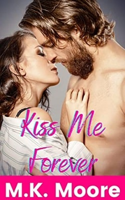 Kiss Me Forever by M.K. Moore