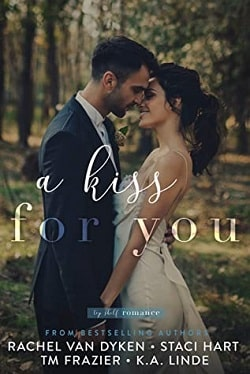 A Kiss For You by Rachel Van Dyken, Staci Hart, T.M. Frazier, K.A. Linde