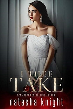 I Thee Take (To Have And To Hold Duet 2) by Natasha Knight