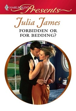 Forbidden or For Bedding? by Julia James