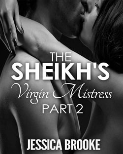 The Sheikh's Virgin Mistress 2 (Jatar Sheikh 2) by Jessica Brooke