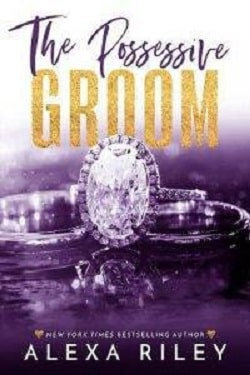 The Possessive Groom (Groom 2) by Alexa Riley