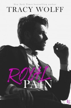 Royal Pain (His Royal Hotness 1) by Tracy Wolff