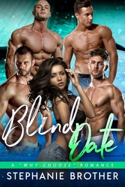 Blind Date (A Why Choose Romance) by Stephanie Brother