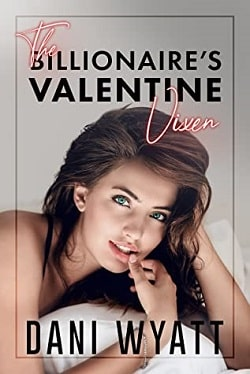 The Billionaire's Valentine Vixen by Dani Wyatt