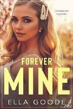 Forever Mine by Ella Goode