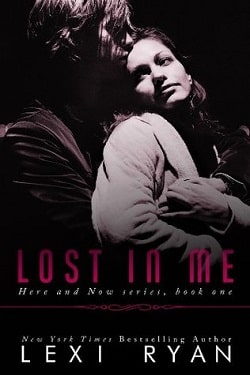 Lost In Me (Here and Now 1) by Lexi Ryan