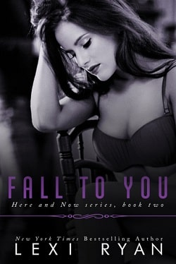 Fall to You (Here and Now 2) by Lexi Ryan