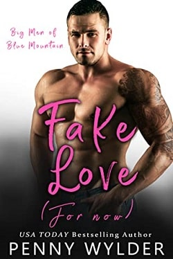 Fake Love - For Now (Big Men of Blue Mountain 3) by Penny Wylder