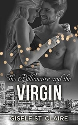 The Billionaire and the Virgin (The Billionaires 1) by Gisele St. Claire