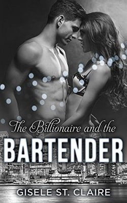 The Billionaire and the Bartender (The Billionaires 2) by Gisele St. Claire