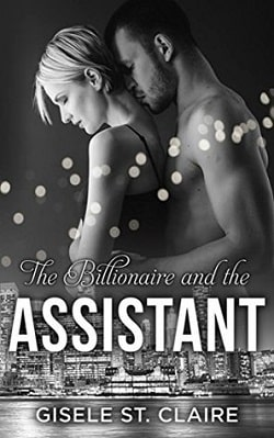 The Billionaire and the Assistant (The Billionaires 3) by Gisele St. Claire