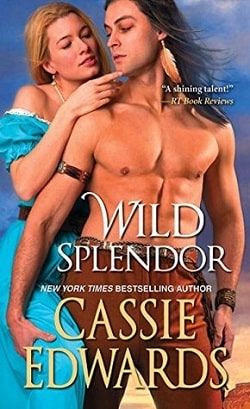 Wild Splendor by Cassie Edwards
