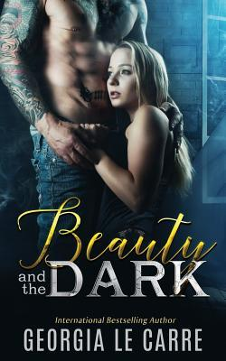Beauty and the Dark by Georgia Le Carre