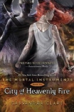 City of Heavenly Fire (The Mortal Instruments 6) by Cassandra Clare