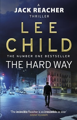 The Hard Way (Jack Reacher 10) by Lee Child