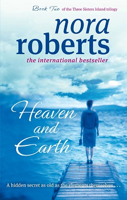Heaven and Earth (Three Sisters Island 2) by Nora Roberts