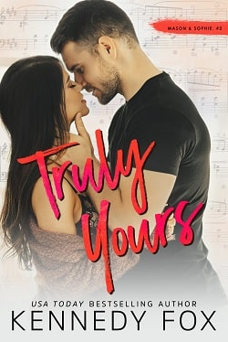 Truly Yours (Mason & Sophie 2, Roommate Duet 4) by Kennedy Fox