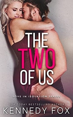 The Two of Us (Love in Isolation 1) by Kennedy Fox