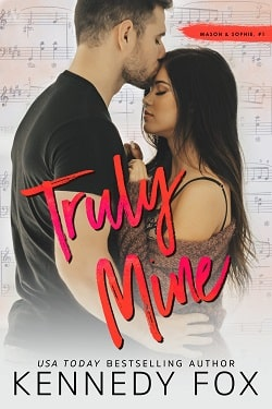 Truly Mine - (Mason & Sophie 1, Roommate Duet 3) by Kennedy Fox
