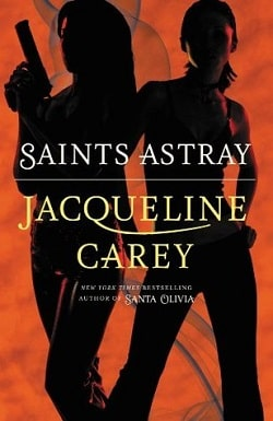 Saints Astray (Santa Olivia 2) by Jacqueline Carey