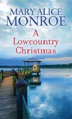 A Lowcountry Christmas (Lowcountry Summer 5) by Mary Alice Monroe