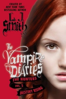 Destiny Rising (The Vampire Diaries 10) by L.J. Smith
