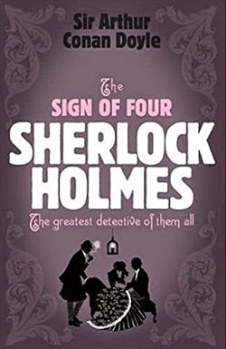 The Sign of Four (Sherlock Holmes 2) by Arthur Conan Doyle