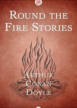 Round the Fire Stories by Arthur Conan Doyle