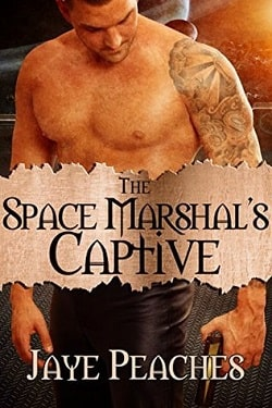 The Space Marshal's Captive by Jaye Peaches